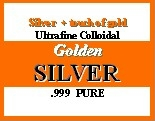 Golden SILVER (Colloidal Silver Ultrafine Quality) With a Touch of Colloidal Gold - FANTASTIC NEW Advanced Formula!! Great for total health & Skin - All Natural + 100% Organic to treat your whole body..